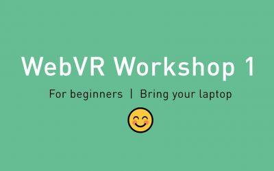 "WebVR Workshop 1 ""Anyone can create VR"""