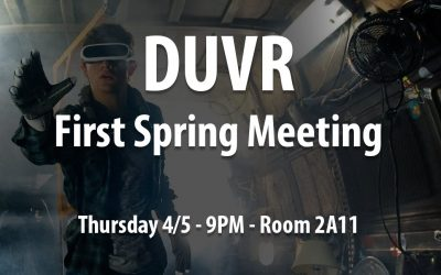 DUVR First Meeting of Spring Term!